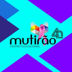 Centro Educacional Mutirão 40 Anos