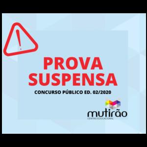 Prova SUSPENSA do Concurso Público Ed. 02/2020